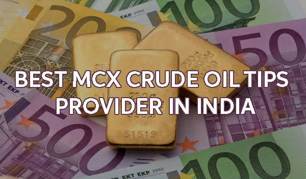 best mcx crude oil tips provider in india - crude oeprator
